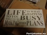 PARTIJ TEKSTBORD HOUT LIFE IS WHAT HAPPENS TO YOU 30X15CM